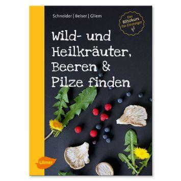 Buch 'Wild-u. Heilkräuter Beeren & Pilze finden'